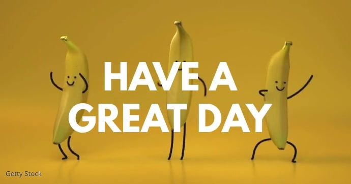 Have a great day Wishes Funny Dancing Bananas Facebook Shared Image template