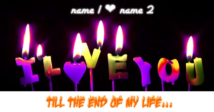 I love you till the end of my life