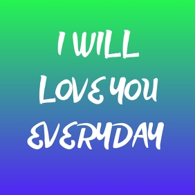 I will love you Everyday