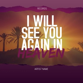 I Will See You Again In Heaven Cover Template Albumcover