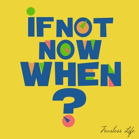 If not now when inspirational poster square