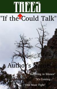 If the Trees Could Talk