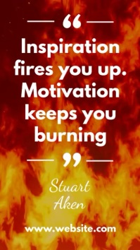 inspiration and motivation fire quote story