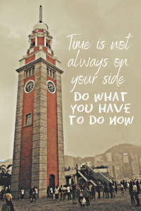 Time is not always on your side