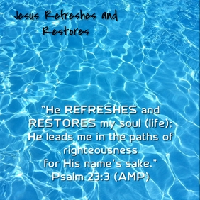 Jesus Refreshes and Restores