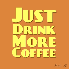 Just Drink More Coffee square funny poster