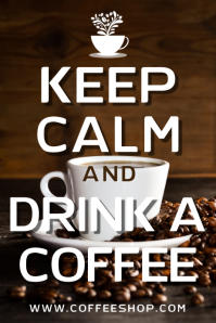 Keep Calm and Drink Coffee Poster Template
