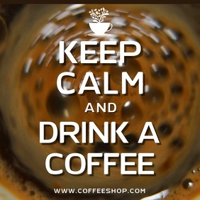 Keep Calm and Drink Coffee Video Ad Template