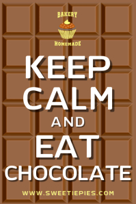 Keep Calm and Eat Chocolate Poster Template