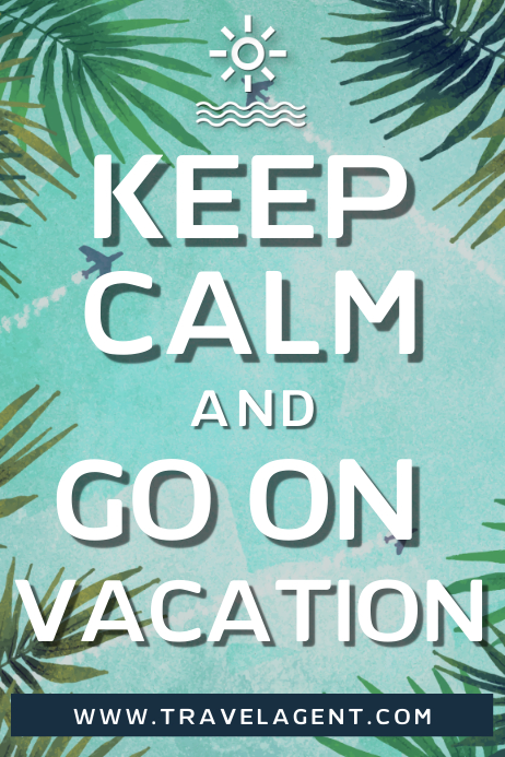 Keep Calm and Go On Vacation Poster Template