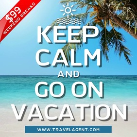 Keep Calm and Go On Vacation Video Template Vierkant (1:1)
