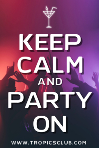 Keep Calm and Party On Poster Template