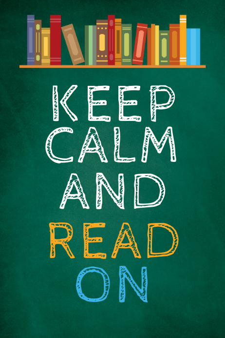 Keep Calm and Read On Poster Template | PosterMyWall