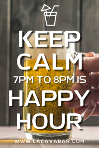 Keep Calm It's Happy Hour Poster Template