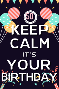 Keep Calm It's Your Birthday Poster Template