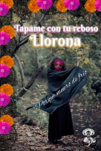 La llorona/día de los muertos/ day of the de