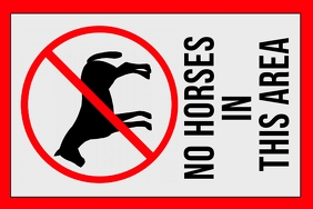Label of no horses area, forbidden, not alowe