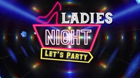 Ladies Night Disco Flyer Цифровой дисплей (16 : 9) template