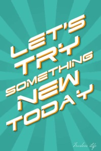 Let's Try Something New Today room poster Cartaz template