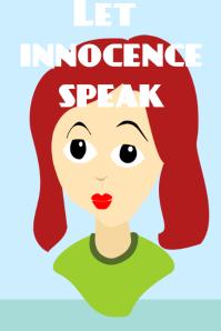 let innocence speak