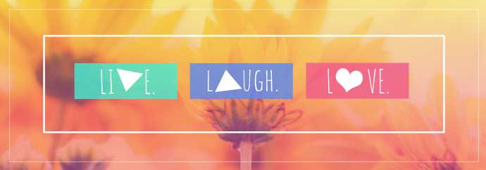 Live. Laugh. Love. Tumblr Banner