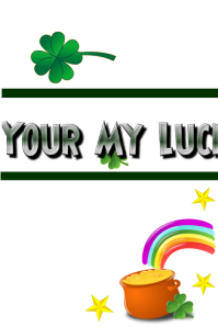 Your My Lucky Charm