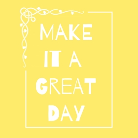 Make it a Great Day Instagram Plasing template