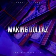 Making Dollars The Mixtape CD Cover