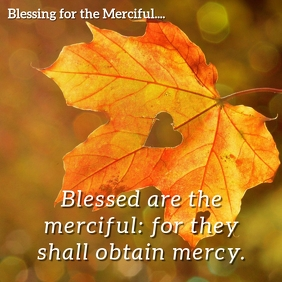 Matthew 5:7 - Blessing for the Merciful Message Instagram template