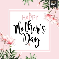 Mother's Day , Happy Mother's Day Carré (1:1) template