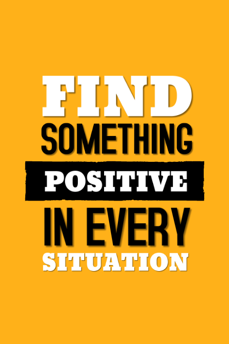 Motivational Find Something Positive In Every Poster template