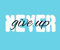 Never Give up Motivational Quote Persegi Panjang Sedang template