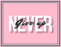 Never give up poster Folheto (US Letter) template