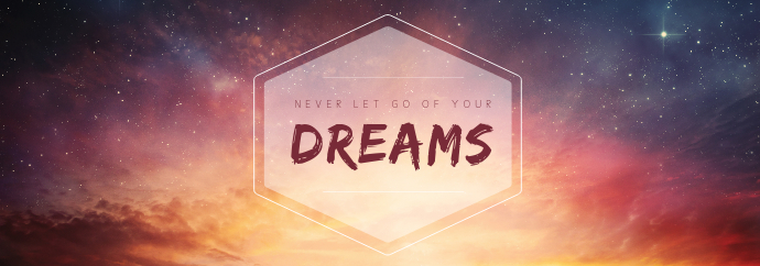 Never Let Go of Dreams Tumblr Banner