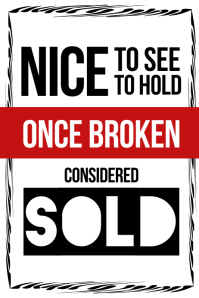 Nice To See Nice to Hold Once Broken Consider