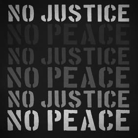 No justice no peace social issues no racism
