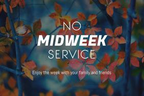 No Midweek Service