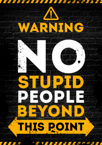 NO STUPID PEOPLE BEYOND THIS POINT POSTER A4 template