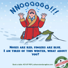 Noses are red fingers are blue I am tired of this winter what about you Come to visit Cafe Amsterdam