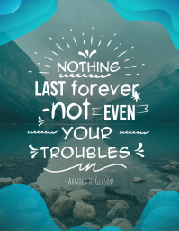 Nothing Lasts Forever Not Even Your Troubles Flyer (Letter pang-US) template