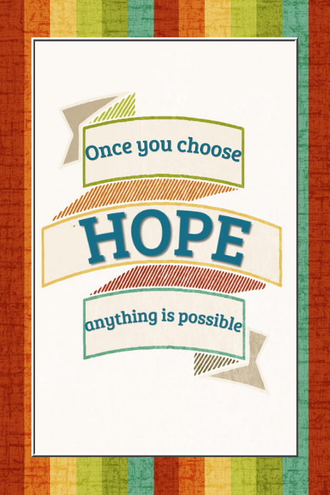 Once You Choose Hope nothing is impossible Poster Gift