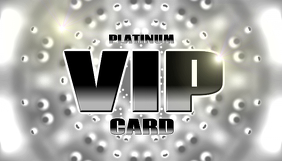 Platium VIP Card - for the most special guests and owners