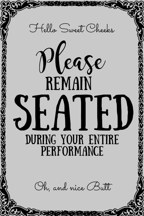 Please Remain Seated Bathroom Sign Template Postermywall