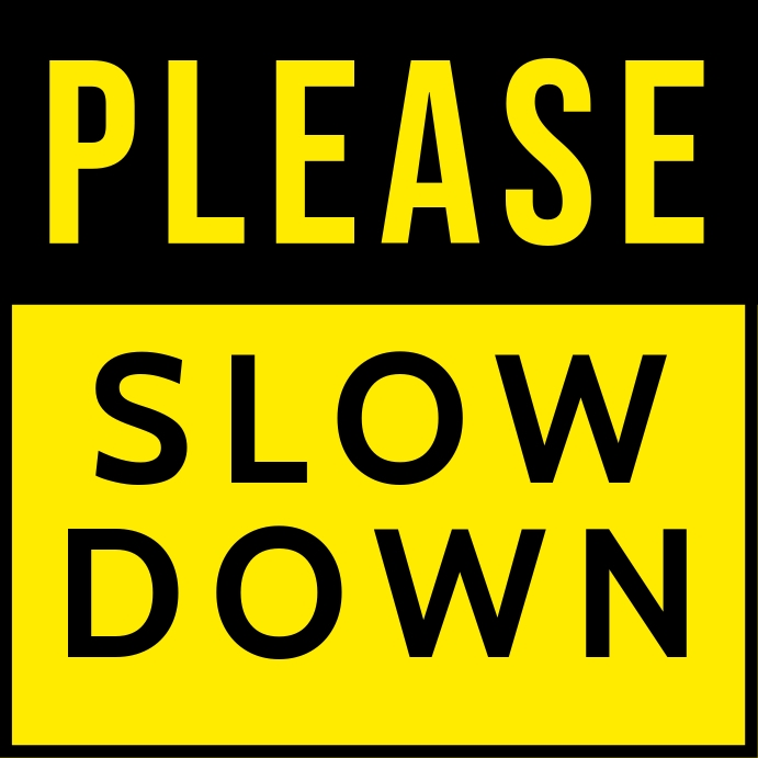 Please Slow Down Sign Board Template