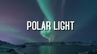 POLAR LIGHT AURORA YouTube-miniature template