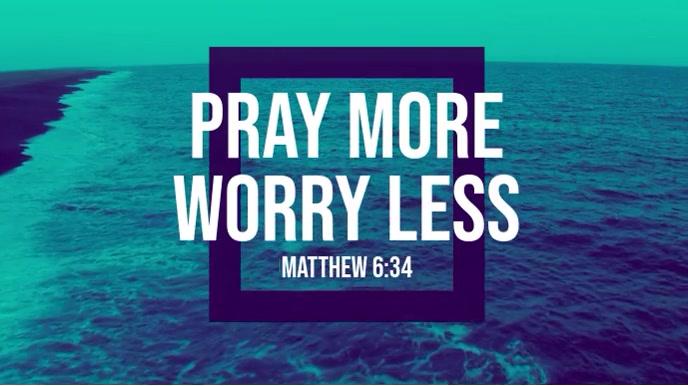 Pray More Worry Less Tampilan Digital (16:9) template