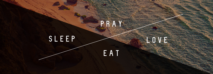 Pray. Sleep. Love. Eat. Tumblr Banner