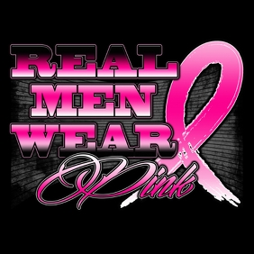 REAL MEN WEAR PINK BREAST CANCER AWARENESS