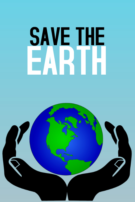 Save The Earth Environment Inspirational Poste Template Postermywall