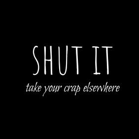 Shut It